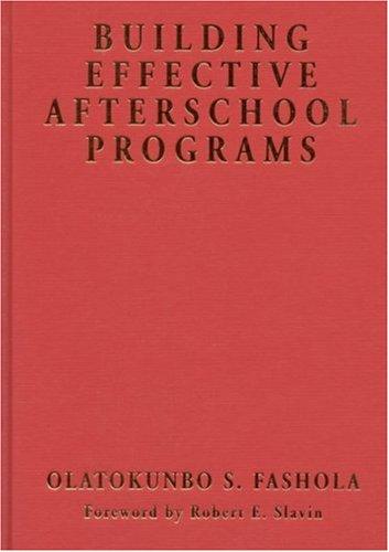 Building Effective Afterschool Programs 9780761978770