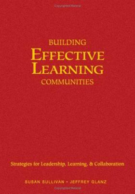 Building Effective Learning Communities: Strategies for Leadership, Learning, & Collaboration 9780761939825
