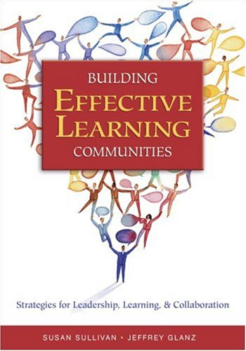 Building Effective Learning Communities: Strategies for Leadership, Learning, & Collaboration 9780761939832
