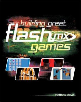 Building Great Flash MX Games 9780764519857