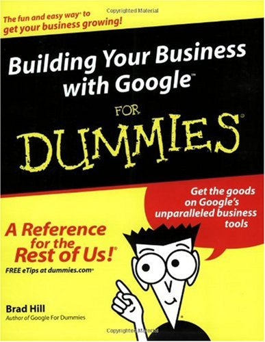 Building Your Business with Google for Dummies 9780764571435