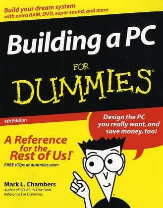 Building a PC for Dummies [With CD-ROM] 9780764505713