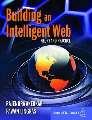 Building an Intelligent Web: Theory and Practice 9780763741372