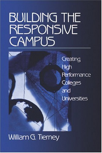 Building the Responsive Campus: Creating High Performance Colleges and Universities 9780761909880