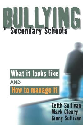 Bullying in Secondary Schools: What It Looks Like and How to Manage It 9780761941934
