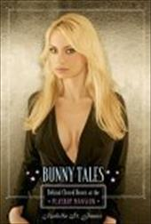 Bunny Tales: Behind Closed Doors at the Playboy Mansion