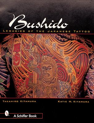 Bushido: The Legacy of Japanese Tattoo 9780764312014