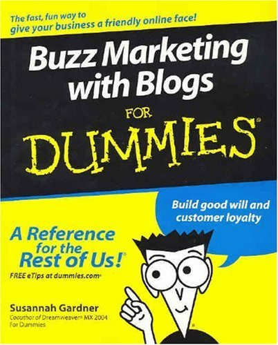 Buzz Marketing with Blogs for Dummies 9780764584572