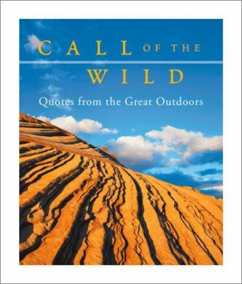 Call of the Wild: Quotes from the Great Outdoors 9780762413591