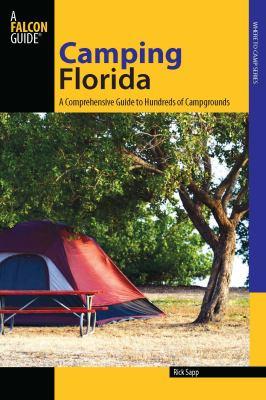 Florida: A Comprehensive Guide to Hundreds of Campgrounds 9780762744473