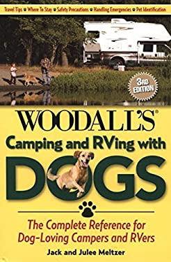 Camping and RVing with Dogs: The Complete Reference for Dog-Loving Campers and RVers 9780762754618