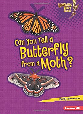 Can You Tell a Butterfly from a Moth? 9780761367314