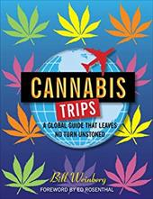 Cannabis Trips: A Global Guide That Leaves No Turn Unstoned 2912148