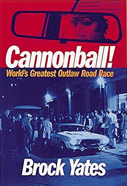 Cannonball!: World's Greatest Outlaw Road Race 9780760316337