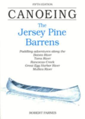 Canoeing the Jersey Pine Barrens 9780762702220