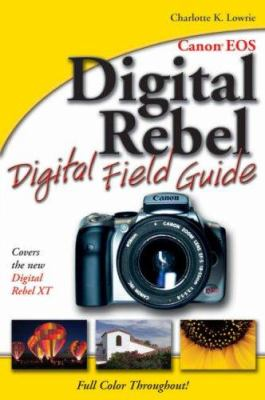 Canon EOS Digital Rebel Digital Field Guide 9780764588136