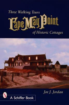 Cape May Point: Three Walking Tours of Historic Cottages