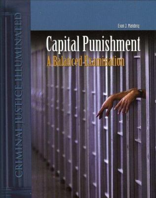 Capital Punishment in America: A Balanced Explanation 9780763733087