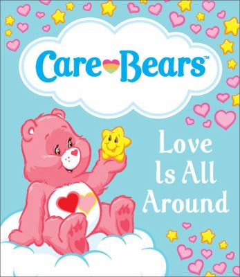 Care Bears: Love Is All Around 9780762442515