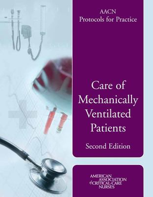 Care of Mechanically Ventilated Patients 9780763740801