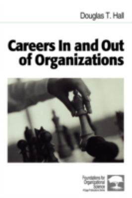 Careers in and Out of Organizations 9780761915478