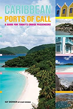 Caribbean Ports of Call: A Guide for Today's Cruise Passengers 9780762760350
