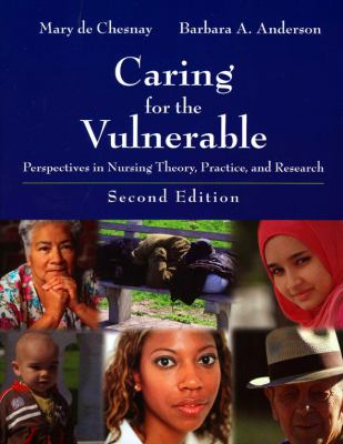 Caring for the Vulnerable: Perspective in Nursing Theory, Practice, and Research 9780763751098