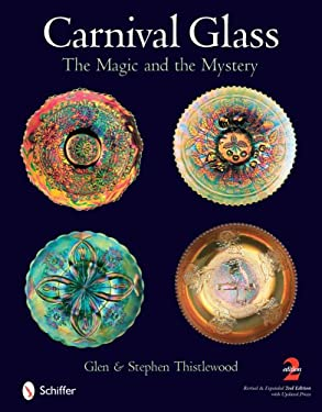 Carnival Glass: The Magic and the Mystery 9780764329890