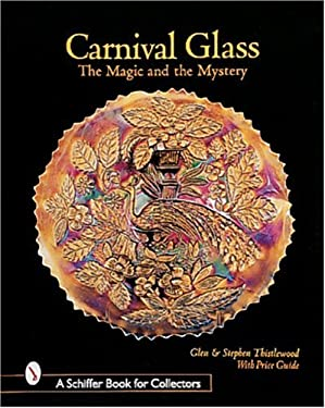Carnival Glass: The Magic and Mystery 9780764306846