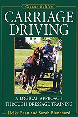 Carriage Driving: A Logical Approach Through Dressage Training 9780764572999