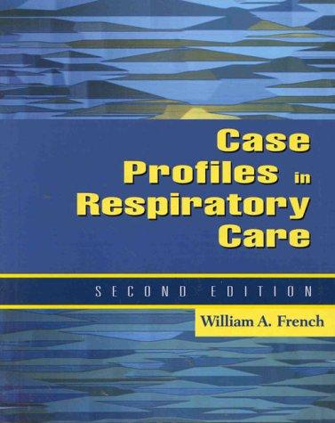 Case Profiles in Respiratory Care 9780766807778