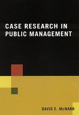 Case Research in Public Management 9780765623362