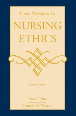 Case Studies in Nursing Ethics 9780763730376