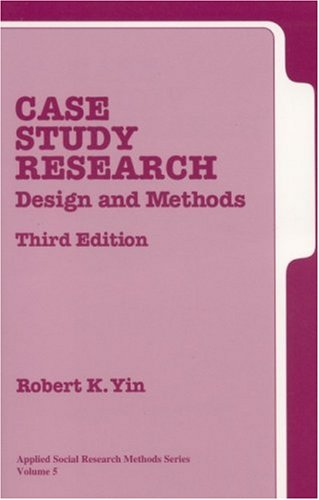 Case Study Research: Design and Methods 9780761925538