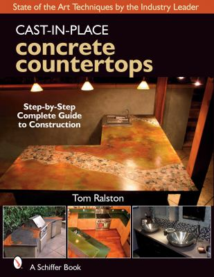 Cast-In-Place Concrete Countertops: A Guide for Craftsmen 9780764329494