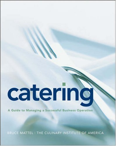 Catering: A Guide to Managing a Successful Business Operation 9780764557989