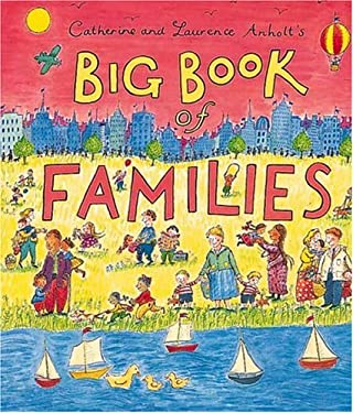 Catherine and Laurence Anholt's Big Book of Families 9780763603236