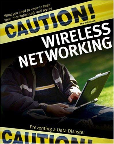 Caution! Wireless Networking: Preventing a Data Disaster 9780764572135