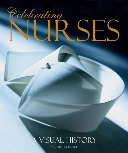 Celebrating Nurses: A Visual History 9780764162862