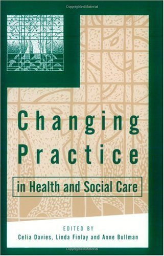 Changing Practice in Health and Social Care 9780761964971