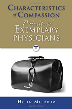 Characteristics of Compassion: Profiles of Exemplary Physicians 9780763757335