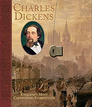 Charles Dickens: England's Most Captivating Storyteller 9780763655679