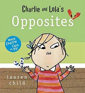 Charlie and Lola's Opposites 9780763635350