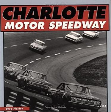 Charlotte Motor Speedway 9780760307519