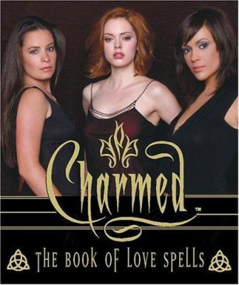 Charmed the Book of Love Spells 9780762420650