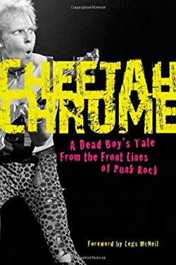 Cheetah Chrome: A Dead Boy's Tale: From the Front Lines of Punk Rock 9780760337738