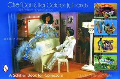 Cher Doll & Her Celebrity Friends: With Fashions by Bob MacKie 9780764319709