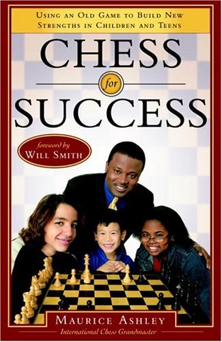 Chess for Success: Using an Old Game to Build New Strengths in Children and Teens 9780767915687