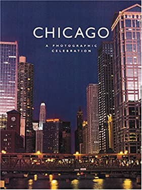 Chicago: A Photographic Celebration