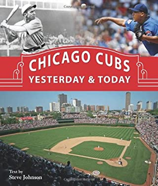 Chicago Cubs Yesterday & Today 9780760332467